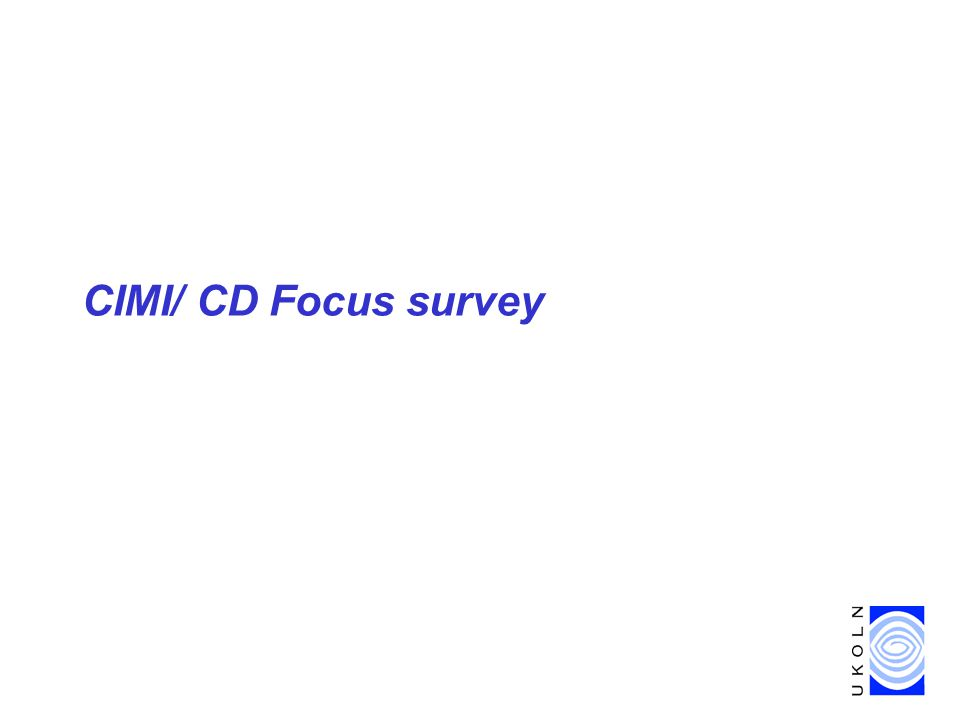 CIMI/ CD Focus survey