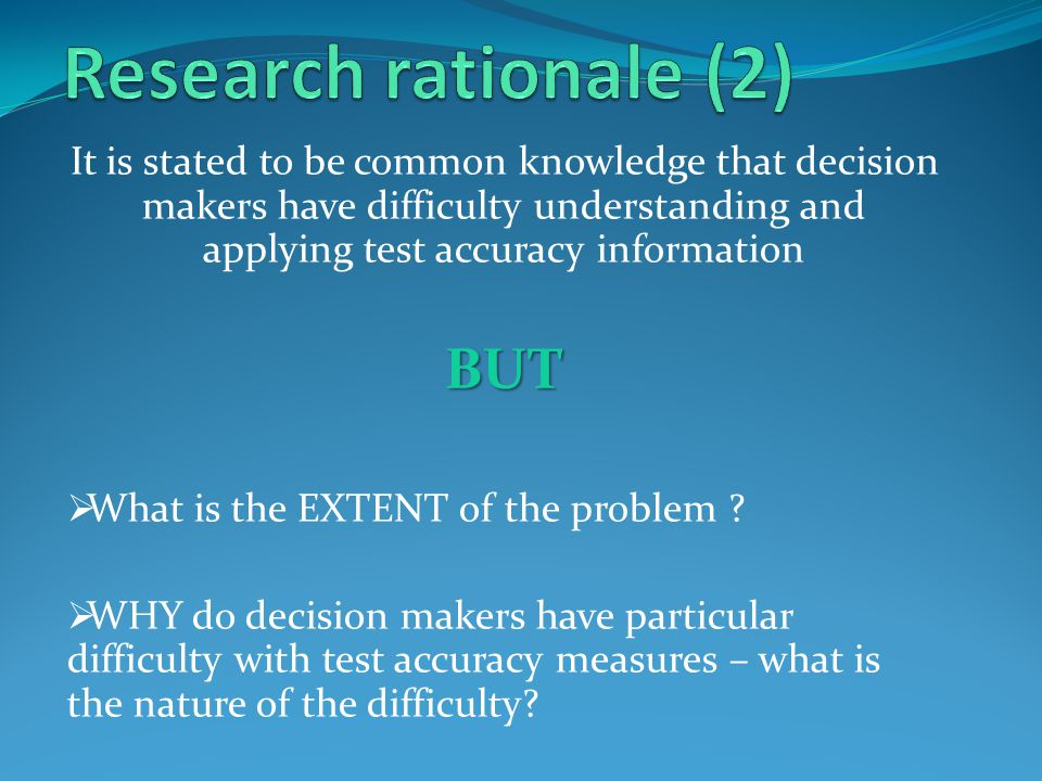 It is stated to be common knowledge that decision makers have difficulty understanding and applying test accuracy informationBUT  What is the EXTENT of the problem .