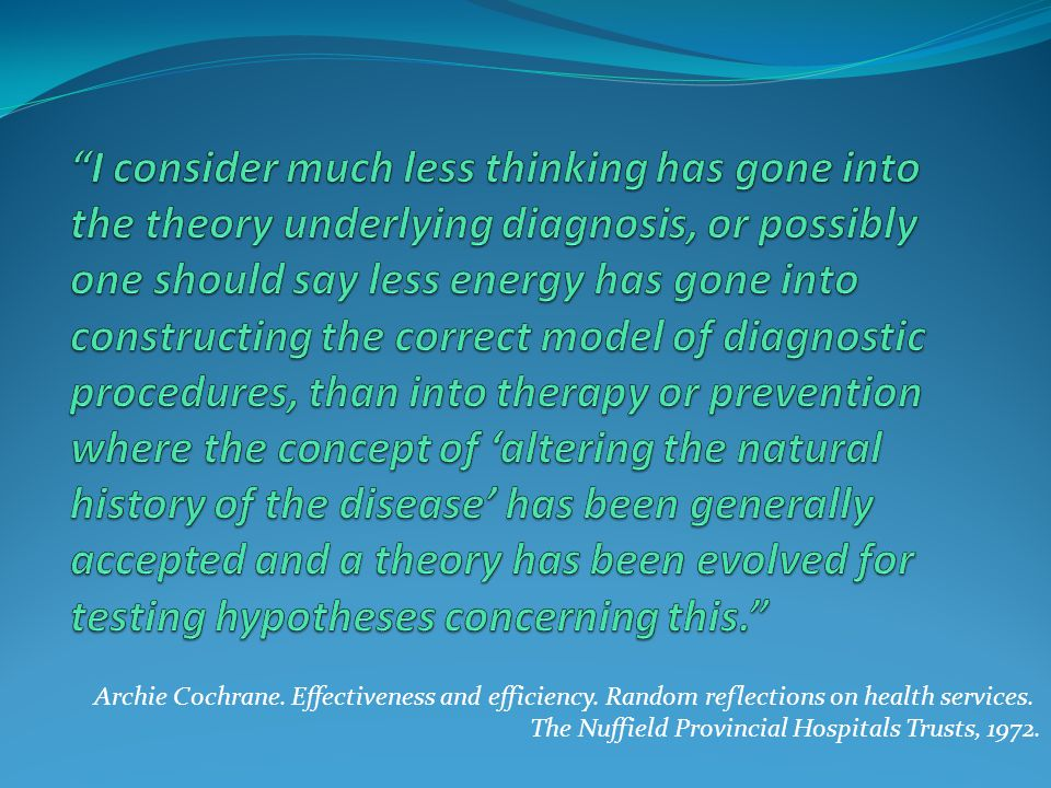 Archie Cochrane. Effectiveness and efficiency. Random reflections on health services.