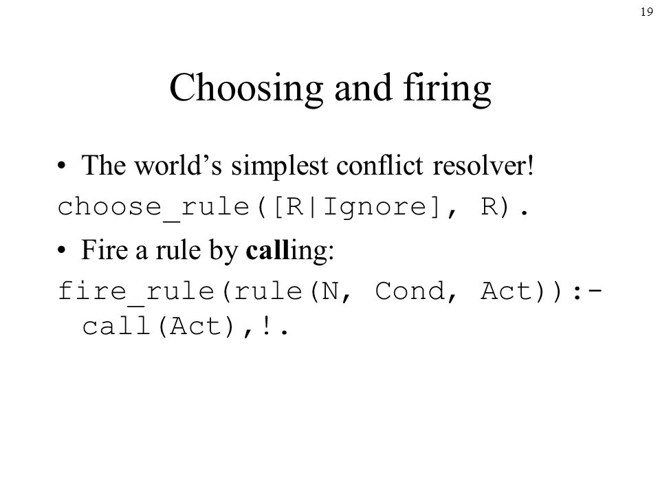 19 Choosing and firing The world's simplest conflict resolver.