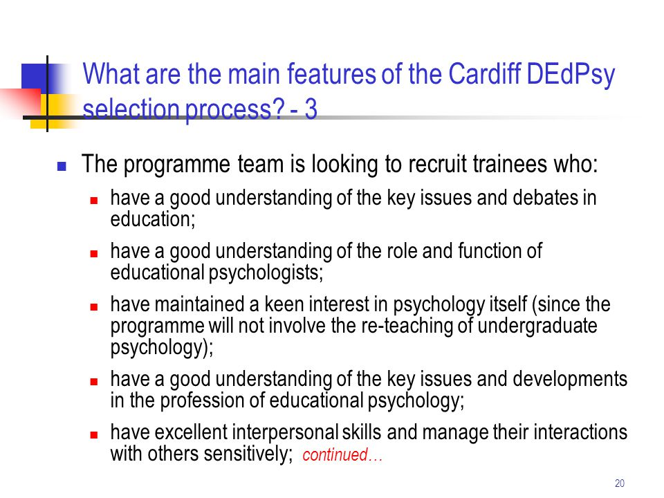 20 The programme team is looking to recruit trainees who: have a good understanding of the key issues and debates in education; have a good understand