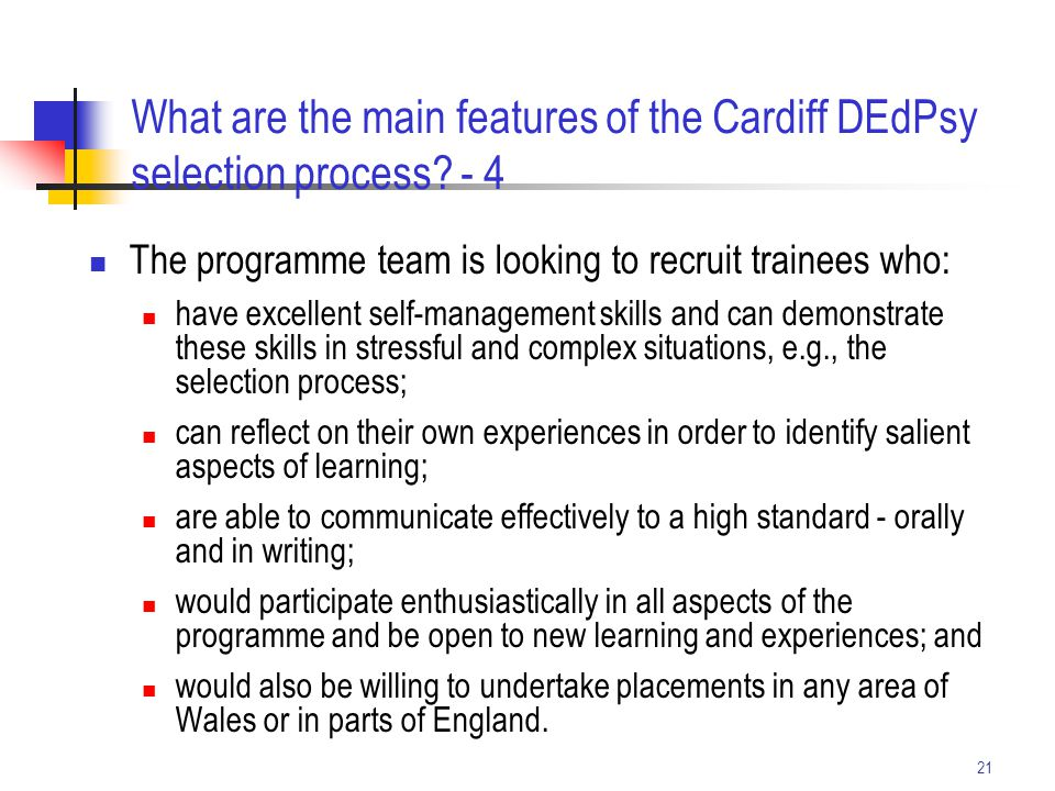 21 The programme team is looking to recruit trainees who: have excellent self-management skills and can demonstrate these skills in stressful and comp