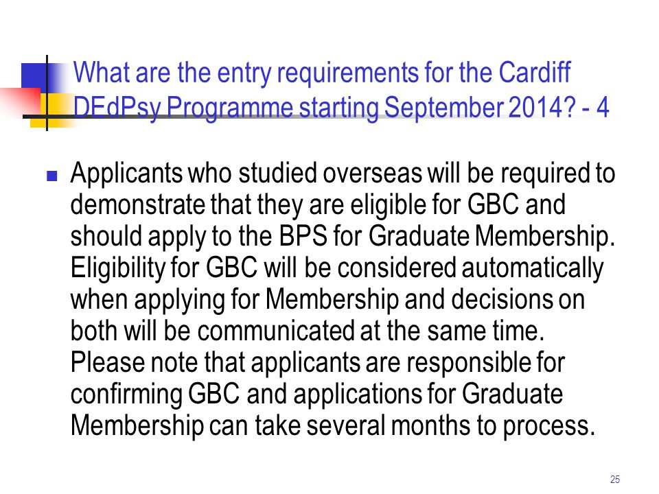 25 What are the entry requirements for the Cardiff DEdPsy Programme starting September 2014? - 4 Applicants who studied overseas will be required to d