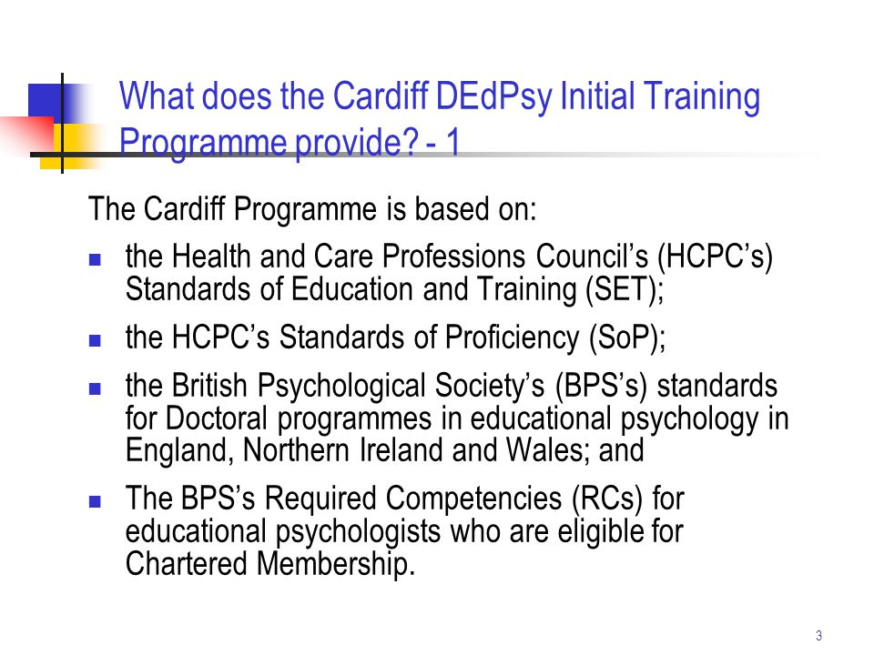 3 The Cardiff Programme is based on: the Health and Care Professions Council's (HCPC's) Standards of Education and Training (SET); the HCPC's Standard