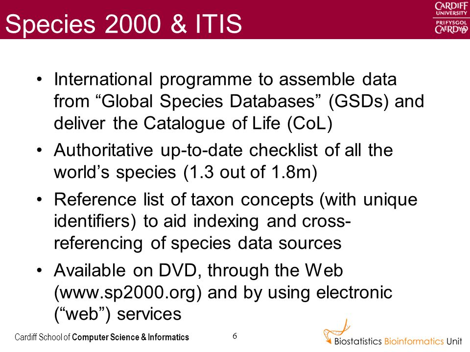 Cardiff School of Computer Science & Informatics 7 The Catalogue of Life