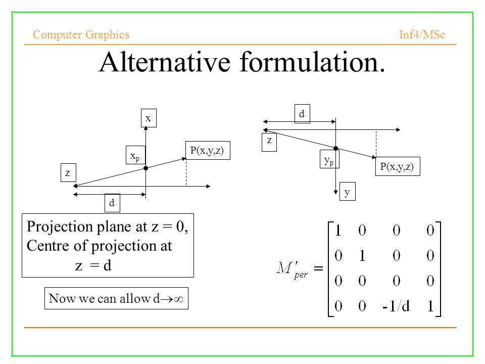 Computer Graphics Inf4/MSc 23 Alternative formulation.