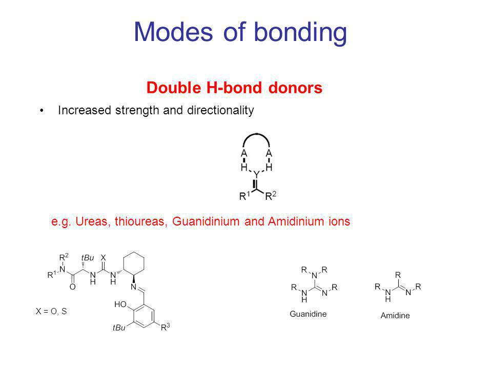 Less strength than double H-bond donors Less directionality Single H-bond donors e.g.