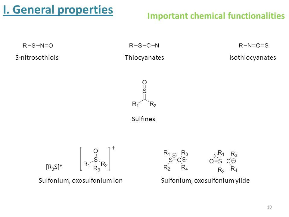 10 S-nitrosothiolsIsothiocyanates Sulfonium, oxosulfonium ionSulfonium, oxosulfonium ylide Sulfines Thiocyanates [R 3 S] + I.