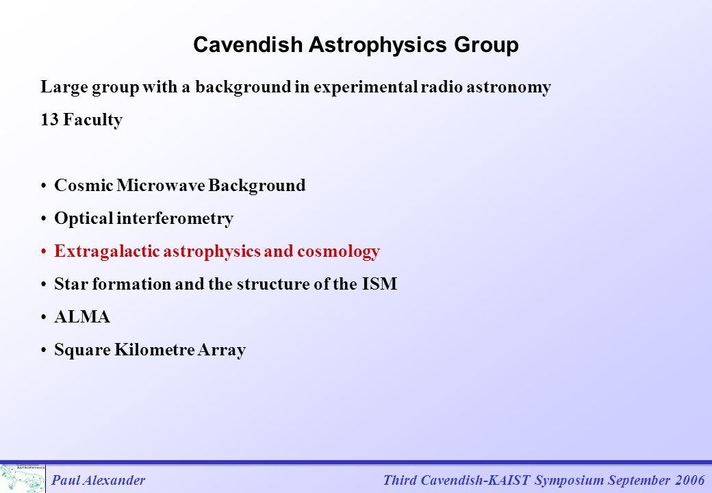 Paul AlexanderThird Cavendish-KAIST Symposium September 2006