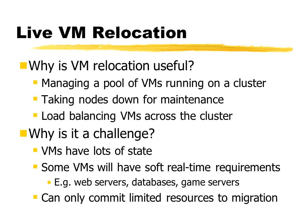 Live VM Relocation  Why is VM relocation useful.