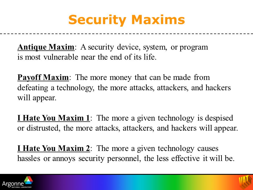 Antique Maxim: A security device, system, or program is most vulnerable near the end of its life.