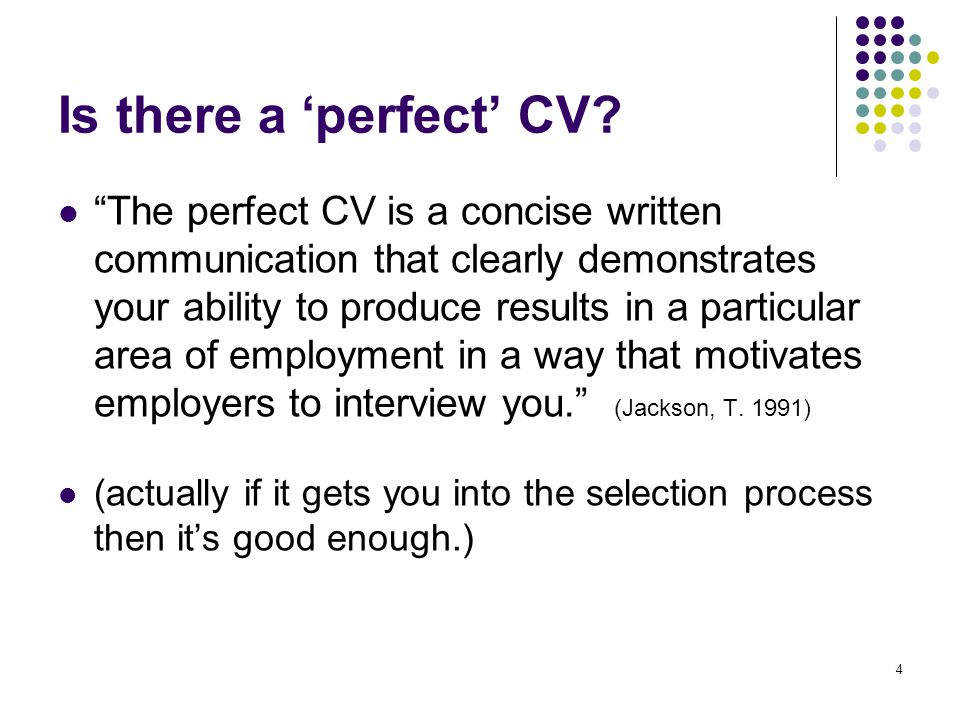 4 Is there a 'perfect' CV.