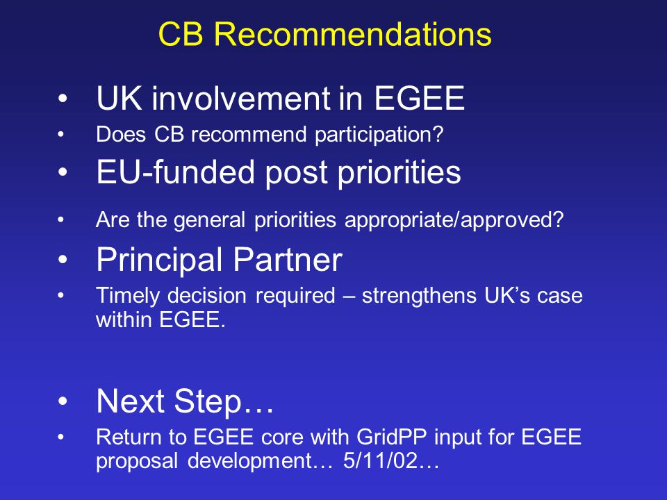 CB Recommendations UK involvement in EGEE Does CB recommend participation.