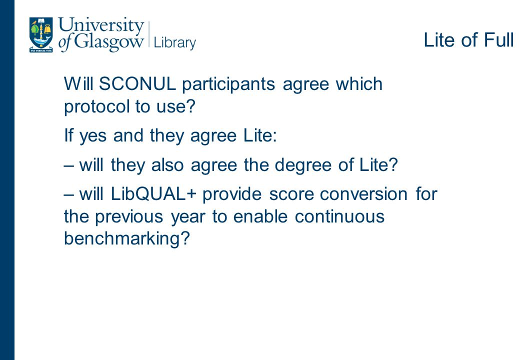Lite of Full Will SCONUL participants agree which protocol to use.