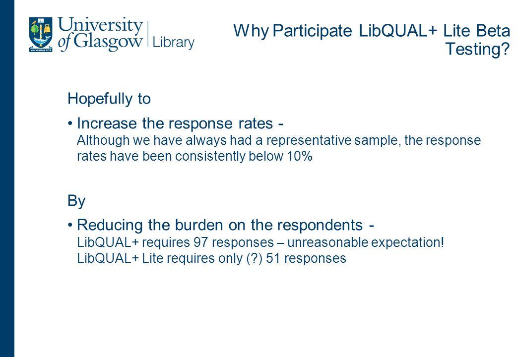 Why Participate LibQUAL+ Lite Beta Testing.