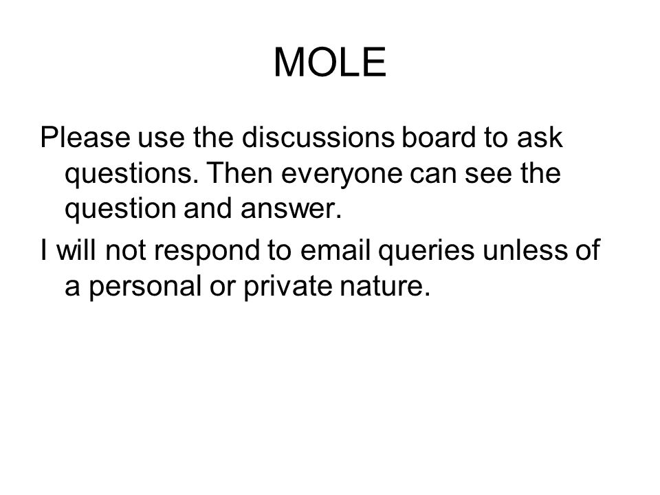 MOLE Please use the discussions board to ask questions.