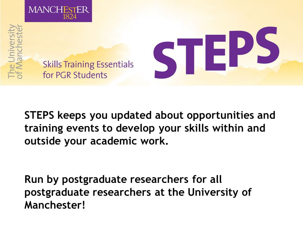 STEPS keeps you updated about opportunities and training events to develop your skills within and outside your academic work.