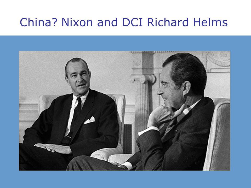 China? Nixon and DCI Richard Helms