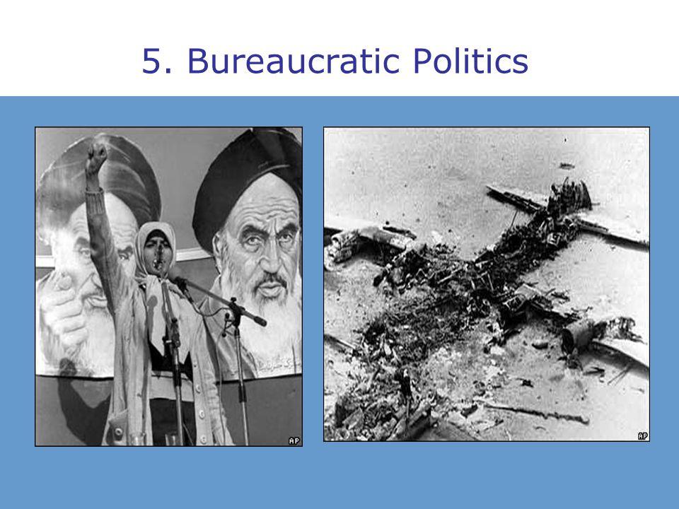 5. Bureaucratic Politics
