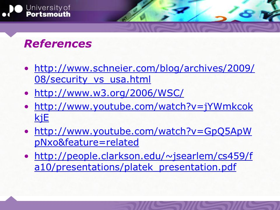 References http://www.schneier.com/blog/archives/2009/ 08/security_vs_usa.htmlhttp://www.schneier.com/blog/archives/2009/ 08/security_vs_usa.html http