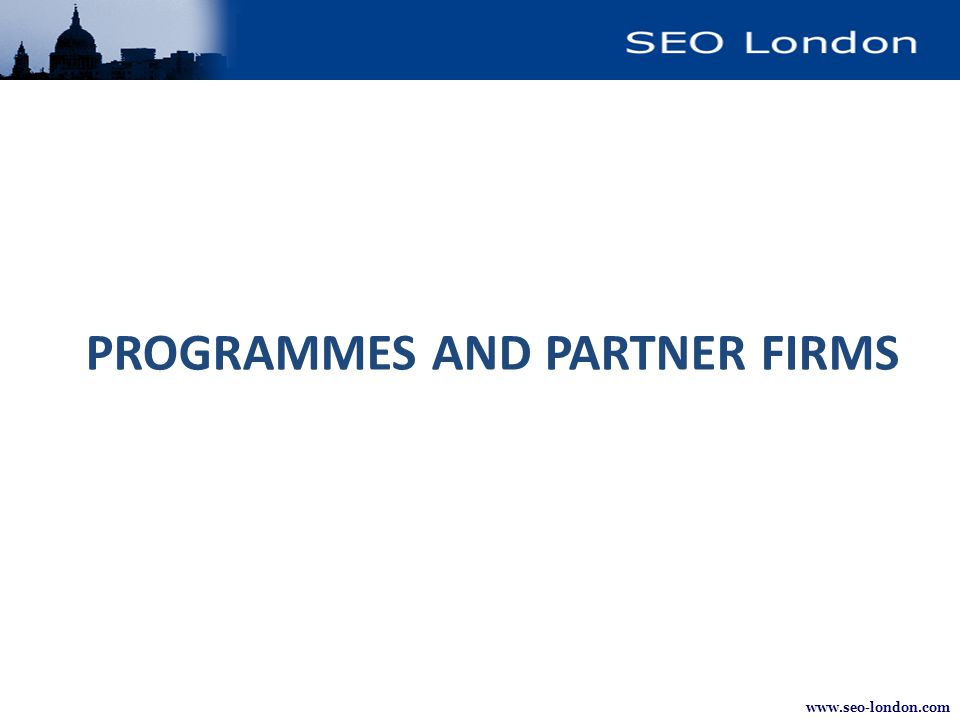 www.seo-london.com PROGRAMMES AND PARTNER FIRMS