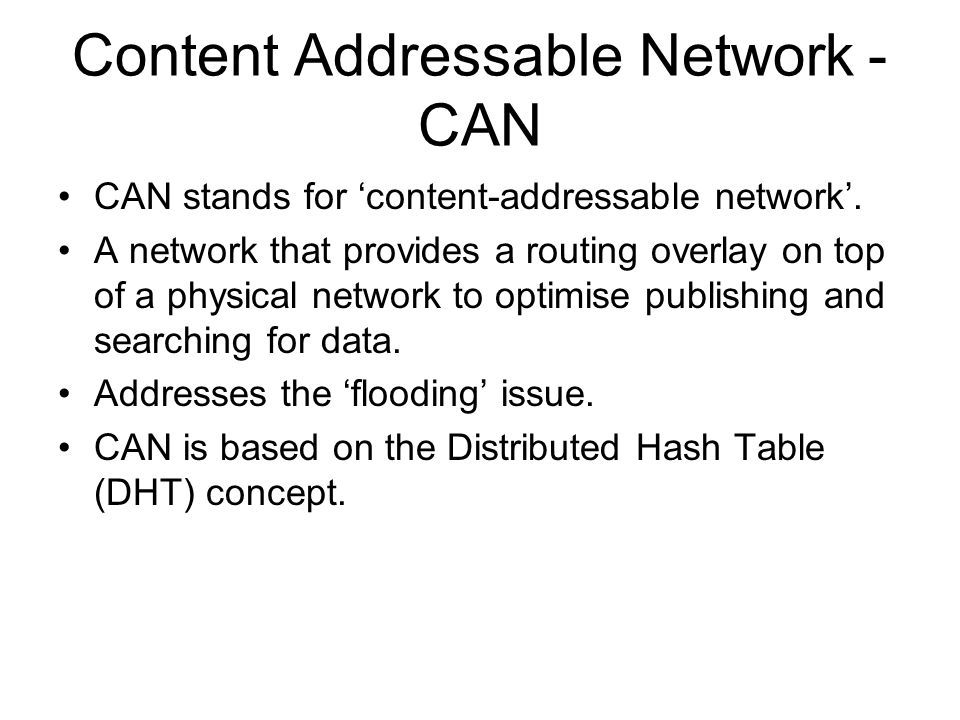 How does CAN work.The CAN space is defined as a d -dimensional Cartesian coordinate space.