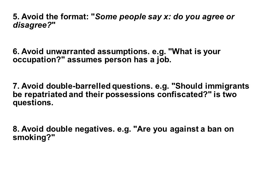 5. Avoid the format: Some people say x: do you agree or disagree 6.
