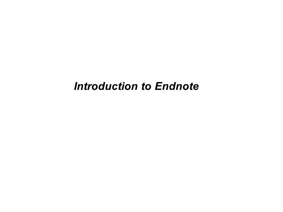 Introduction to Endnote