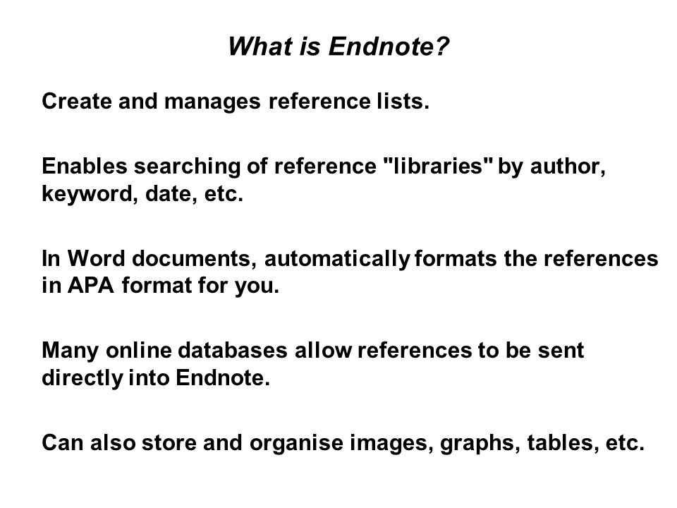 What is Endnote. Create and manages reference lists.