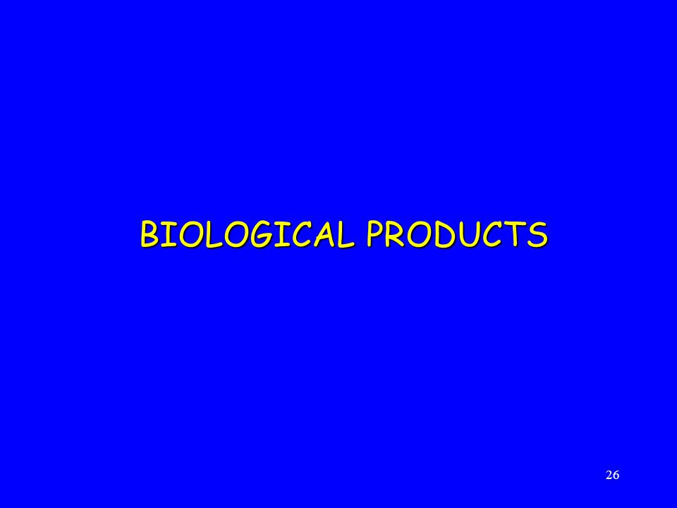 26 BIOLOGICAL PRODUCTS