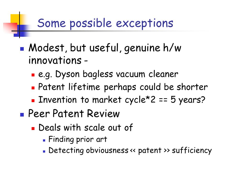 Some possible exceptions Modest, but useful, genuine h/w innovations - e.g.