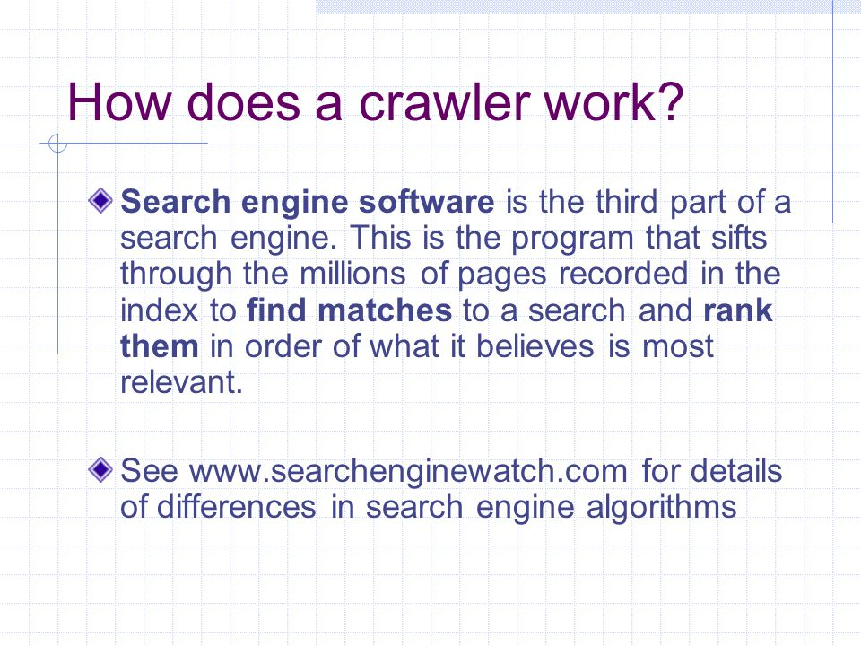 How does a crawler work. Search engine software is the third part of a search engine.