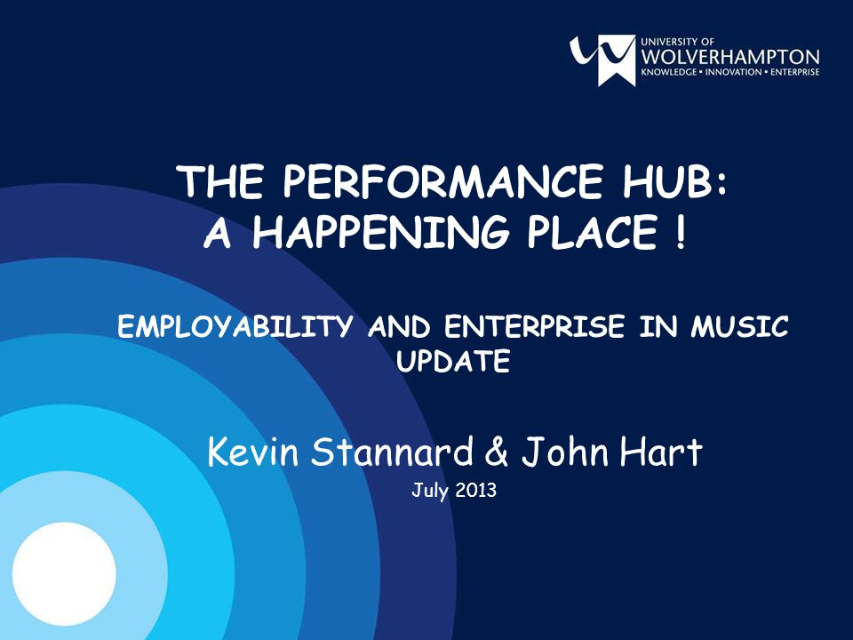 THE PERFORMANCE HUB: A HAPPENING PLACE .