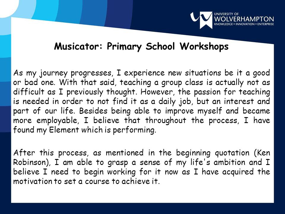 Musicator: Primary School Workshops As my journey progresses, I experience new situations be it a good or bad one.