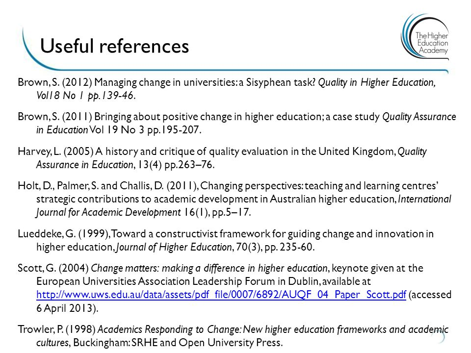 Useful references Brown, S. (2012) Managing change in universities: a Sisyphean task.
