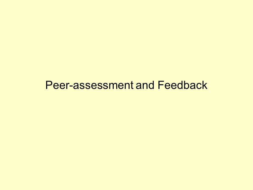 Peer-assessment and Feedback