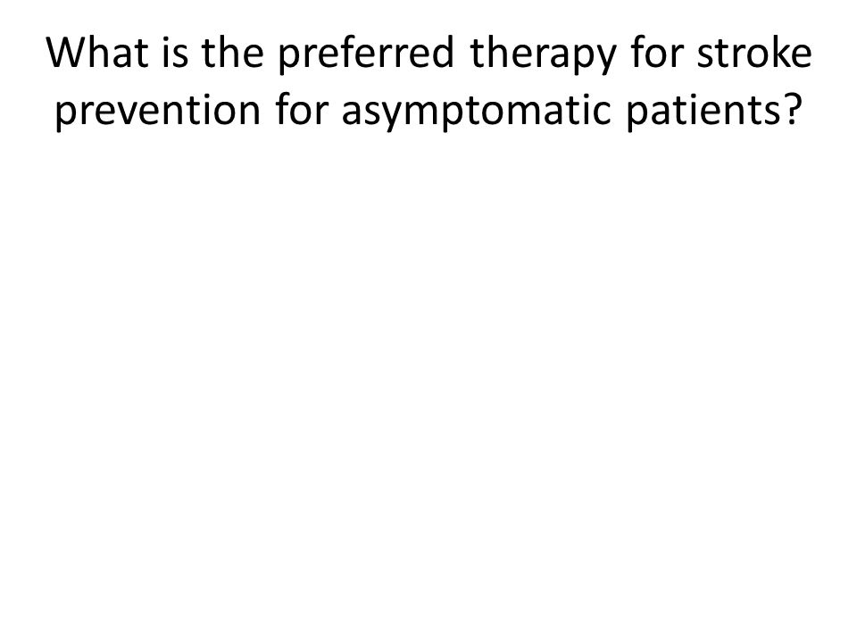What is the preferred therapy for stroke prevention for asymptomatic patients