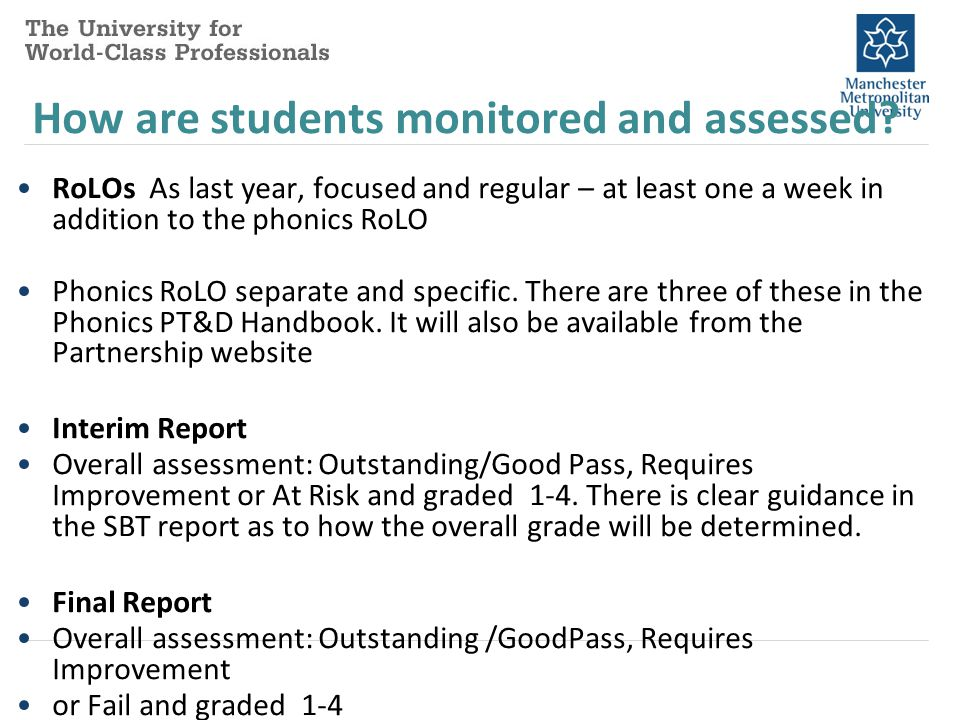 How are students monitored and assessed? RoLOs As last year, focused and regular – at least one a week in addition to the phonics RoLO Phonics RoLO se
