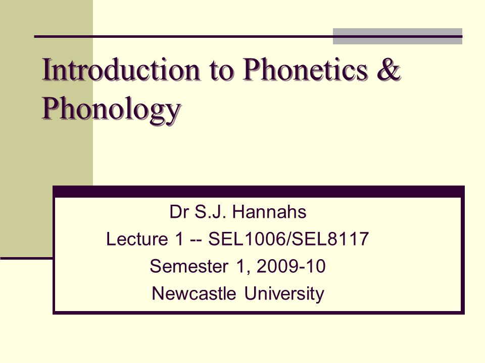 Introduction to Phonetics & Phonology Dr S.J.