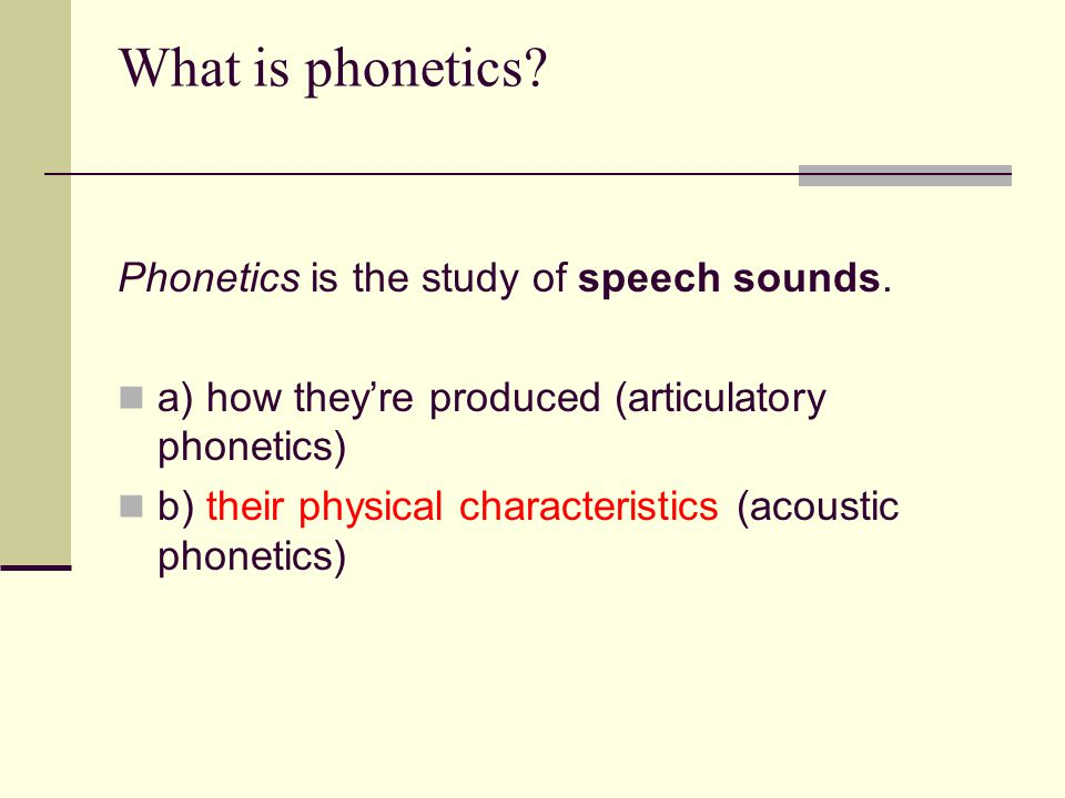 What is phonetics. Phonetics is the study of speech sounds.