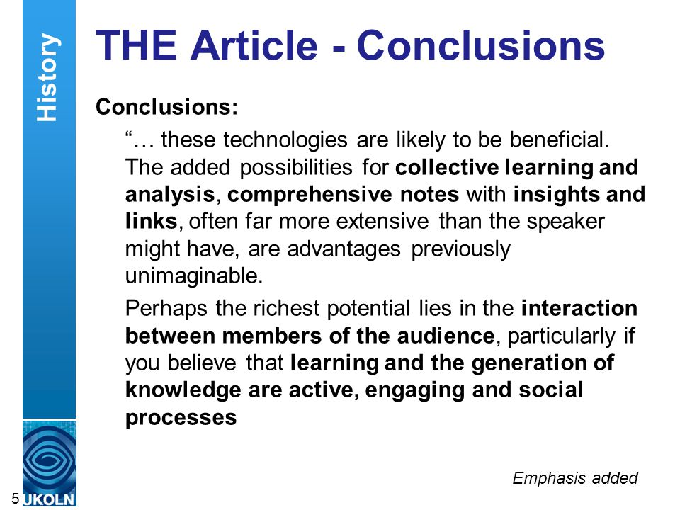 "THE Article - Conclusions Conclusions: ""… these technologies are likely to be beneficial. The added possibilities for collective learning and analysis"