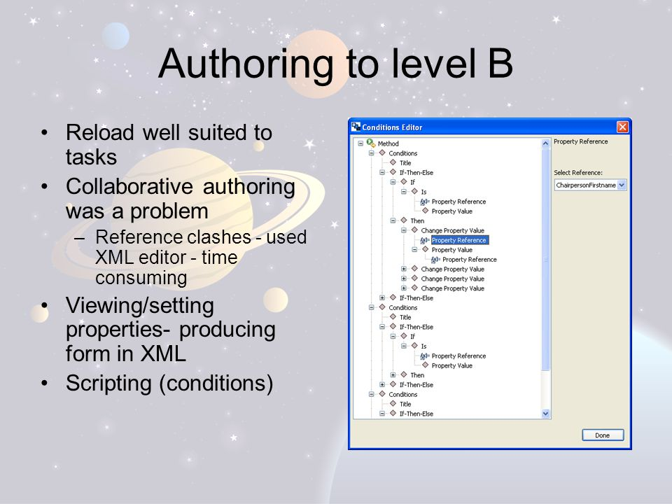 Authoring to level B Reload well suited to tasks Collaborative authoring was a problem –Reference clashes - used XML editor - time consuming Viewing/s
