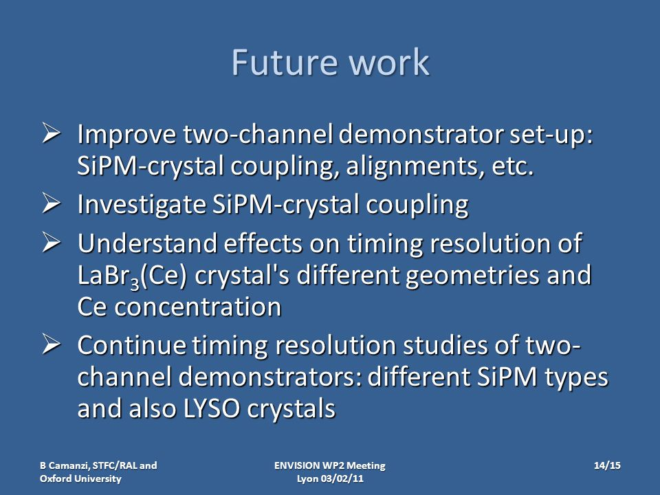 Future work  Improve two-channel demonstrator set-up: SiPM-crystal coupling, alignments, etc.