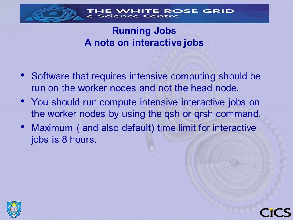 Running Jobs A note on interactive jobs Software that requires intensive computing should be run on the worker nodes and not the head node.