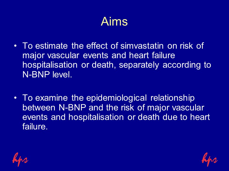 Aims To estimate the effect of simvastatin on risk of major vascular events and heart failure hospitalisation or death, separately according to N-BNP