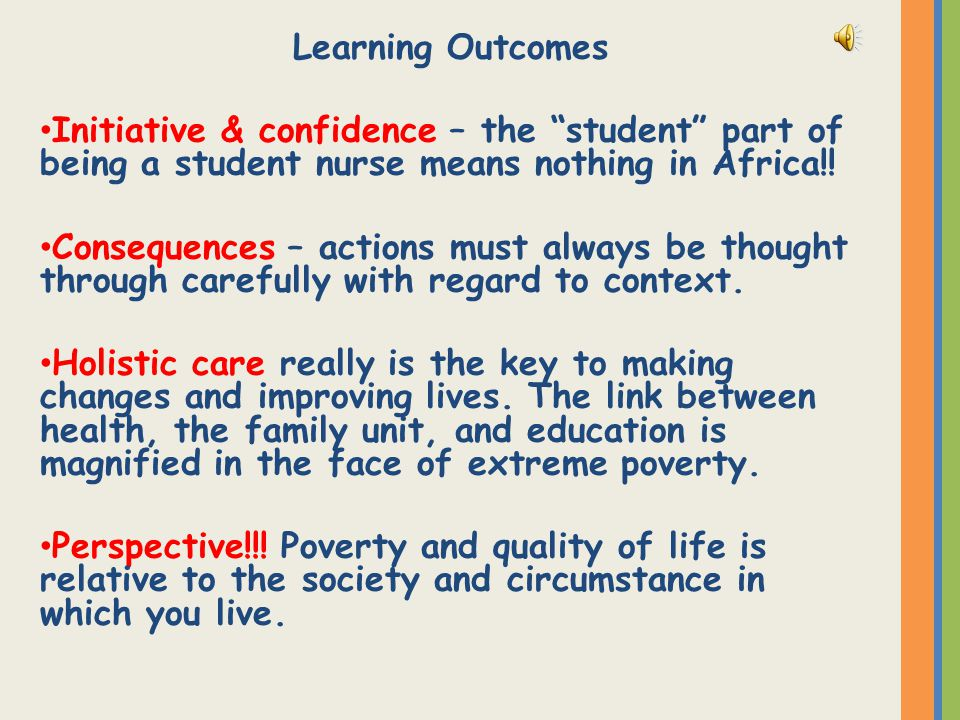 Learning Outcomes Initiative & confidence – the student part of being a student nurse means nothing in Africa!.