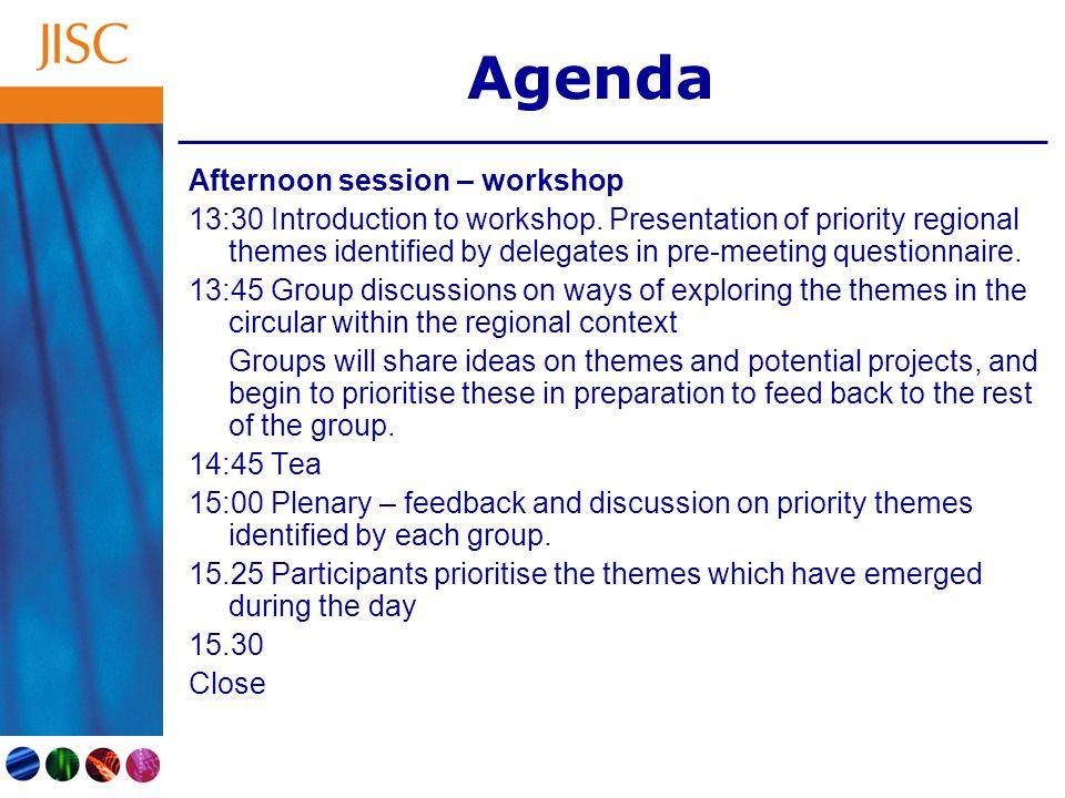 Agenda Afternoon session – workshop 13:30 Introduction to workshop.