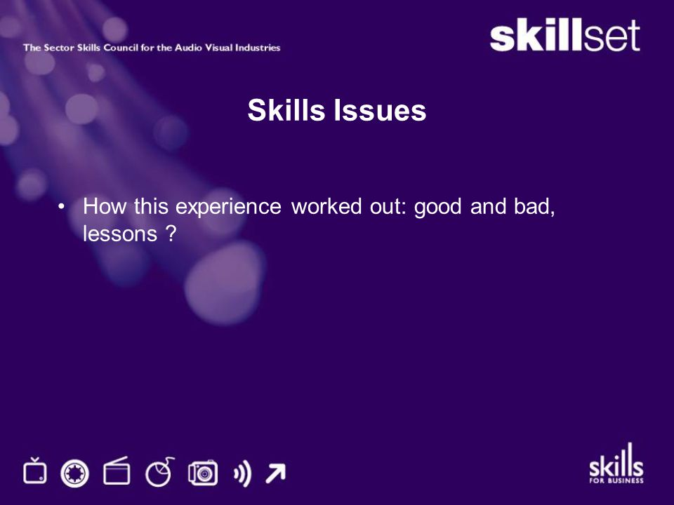 Skills Issues How this experience worked out: good and bad, lessons ?