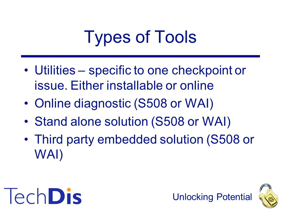 Unlocking Potential Types of Tools Utilities – specific to one checkpoint or issue.