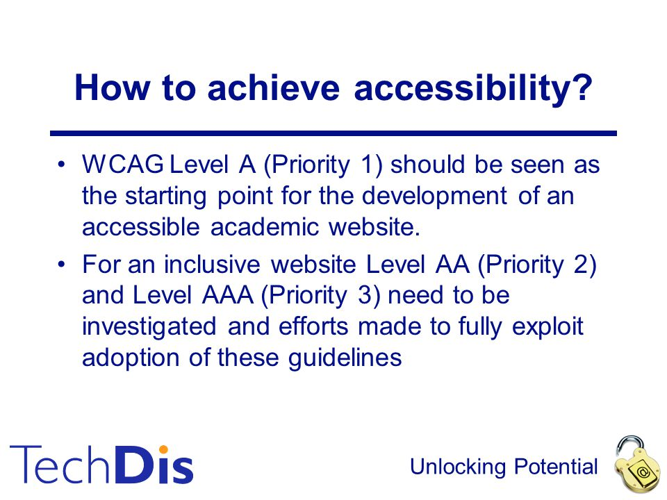 Unlocking Potential How to achieve accessibility.